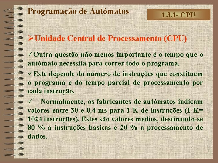 Programação de Autómatos 1. 3. 1 - CPU ØUnidade Central de Processamento (CPU) üOutra