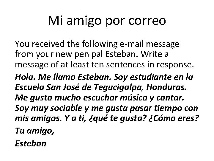 Mi amigo por correo You received the following e-mail message from your new pen