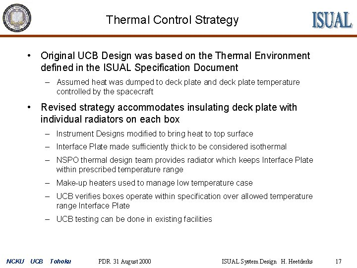 Thermal Control Strategy • Original UCB Design was based on the Thermal Environment defined