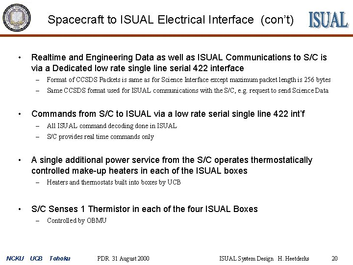 Spacecraft to ISUAL Electrical Interface (con't) • • • Realtime and Engineering Data as