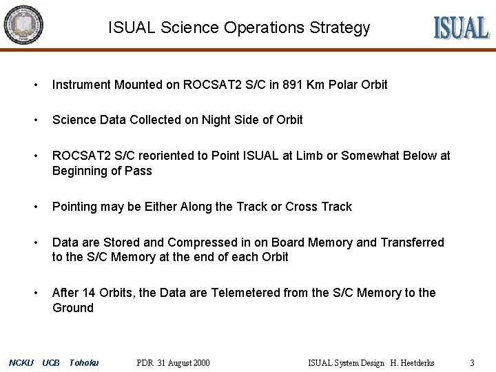 ISUAL Science Operations Strategy NCKU • Instrument Mounted on ROCSAT 2 S/C in 891