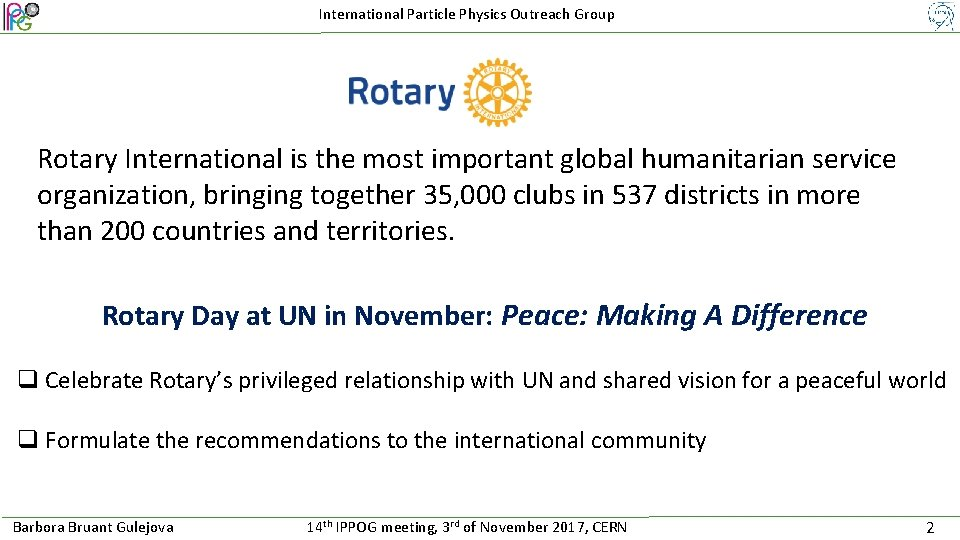 International Particle Physics Outreach Group Rotary International is the most important global humanitarian service