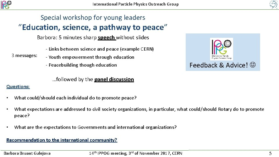 """International Particle Physics Outreach Group Special workshop for young leaders """"Education, science, a pathway"""