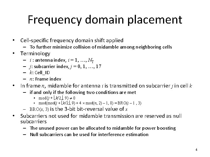 Frequency domain placement • Cell-specific frequency domain shift applied – To further minimize collision