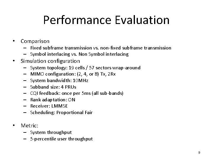Performance Evaluation • Comparison – Fixed subframe transmission vs. non-fixed subframe transmission – Symbol