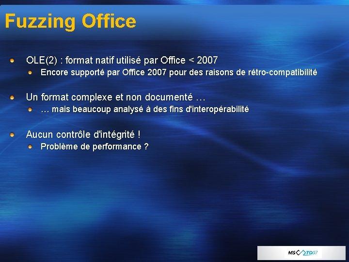 Fuzzing Office OLE(2) : format natif utilisé par Office < 2007 Encore supporté par