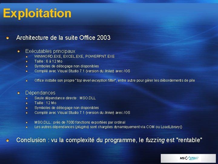 Exploitation Architecture de la suite Office 2003 Exécutables principaux WINWORD. EXE, EXCEL. EXE, POWERPNT.