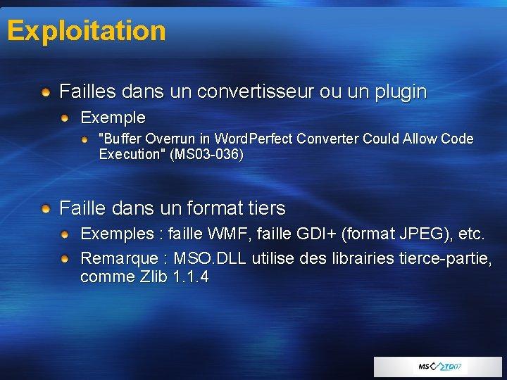 "Exploitation Failles dans un convertisseur ou un plugin Exemple ""Buffer Overrun in Word. Perfect"