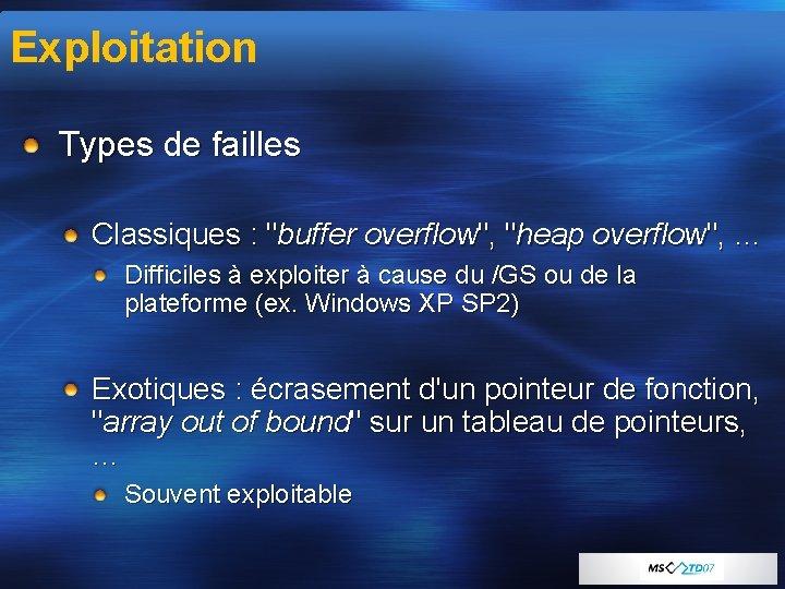 """Exploitation Types de failles Classiques : """"buffer overflow"""", """"heap overflow"""", … Difficiles à exploiter"""