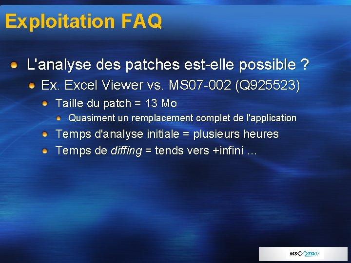 Exploitation FAQ L'analyse des patches est-elle possible ? Ex. Excel Viewer vs. MS 07