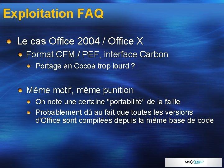 Exploitation FAQ Le cas Office 2004 / Office X Format CFM / PEF, interface