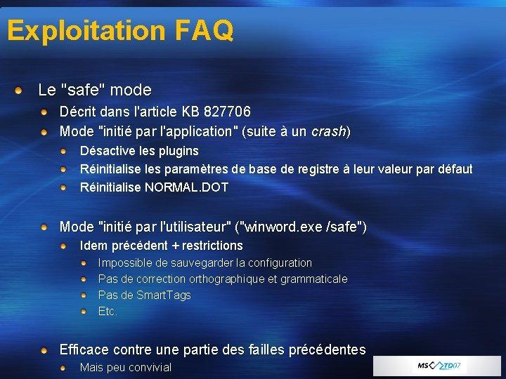 """Exploitation FAQ Le """"safe"""" mode Décrit dans l'article KB 827706 Mode """"initié par l'application"""""""