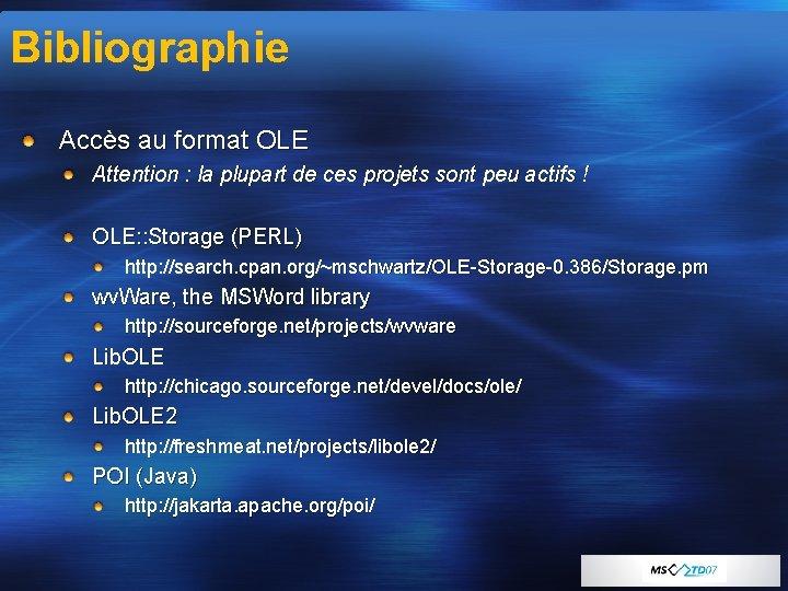 Bibliographie Accès au format OLE Attention : la plupart de ces projets sont peu