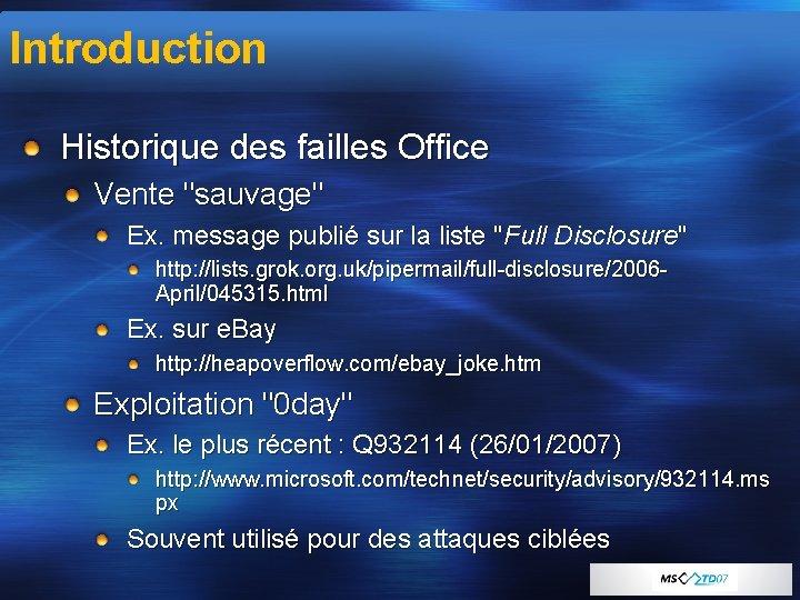 """Introduction Historique des failles Office Vente """"sauvage"""" Ex. message publié sur la liste """"Full"""