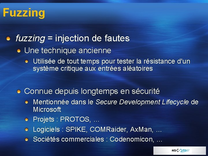 Fuzzing fuzzing = injection de fautes Une technique ancienne Utilisée de tout temps pour