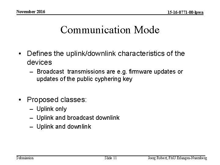 November 2016 15 -16 -0771 -00 -lpwa Communication Mode • Defines the uplink/downlink characteristics