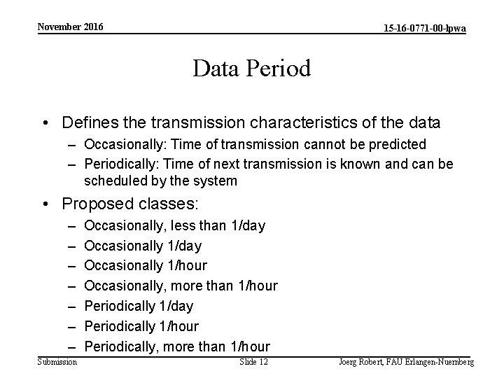 November 2016 15 -16 -0771 -00 -lpwa Data Period • Defines the transmission characteristics