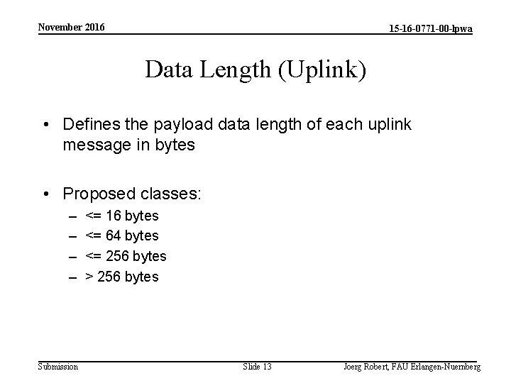 November 2016 15 -16 -0771 -00 -lpwa Data Length (Uplink) • Defines the payload