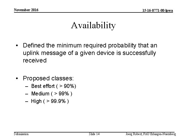 November 2016 15 -16 -0771 -00 -lpwa Availability • Defined the minimum required probability