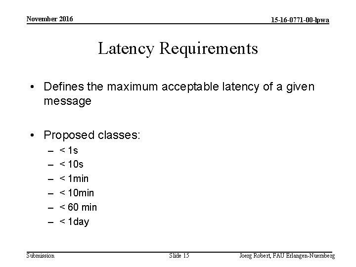 November 2016 15 -16 -0771 -00 -lpwa Latency Requirements • Defines the maximum acceptable