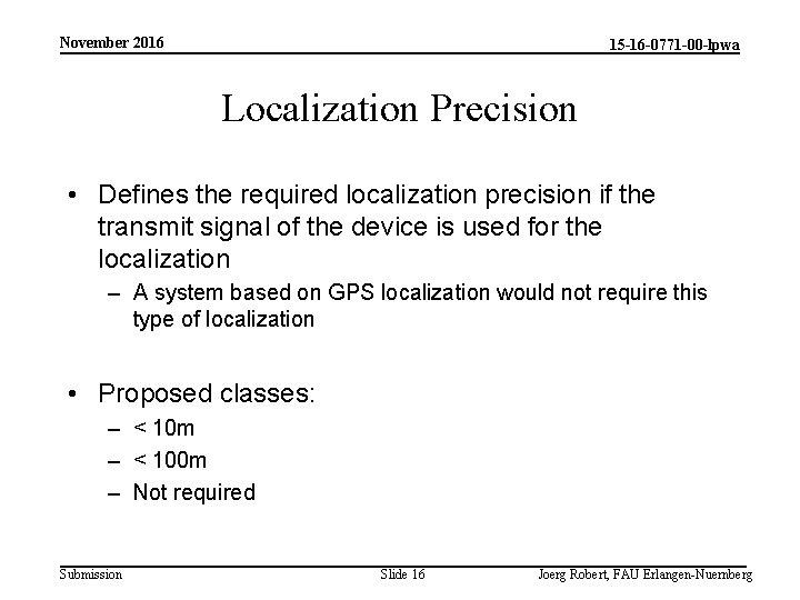 November 2016 15 -16 -0771 -00 -lpwa Localization Precision • Defines the required localization