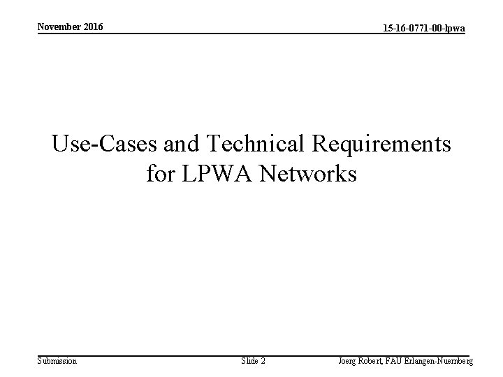 November 2016 15 -16 -0771 -00 -lpwa Use-Cases and Technical Requirements for LPWA Networks