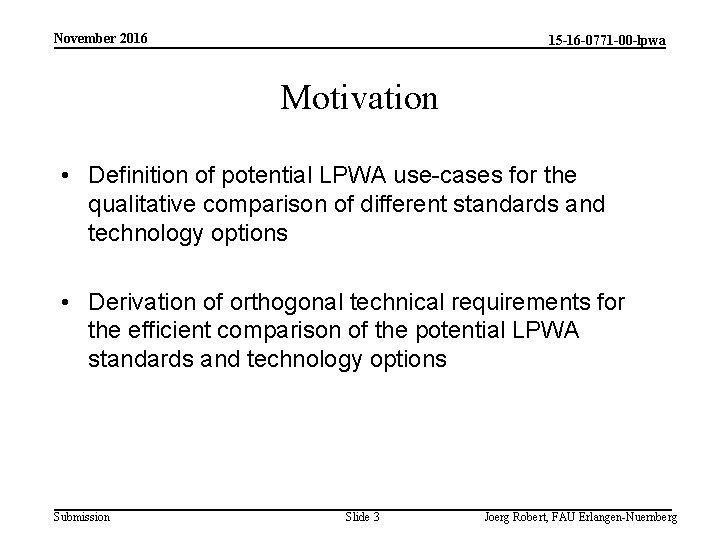 November 2016 15 -16 -0771 -00 -lpwa Motivation • Definition of potential LPWA use-cases