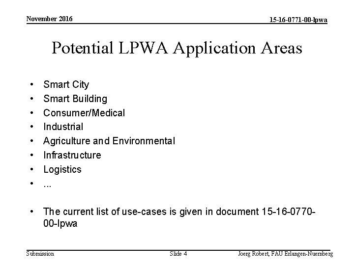 November 2016 15 -16 -0771 -00 -lpwa Potential LPWA Application Areas • • Smart