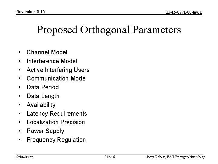 November 2016 15 -16 -0771 -00 -lpwa Proposed Orthogonal Parameters • • • Channel