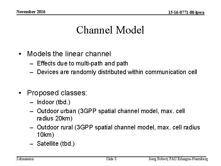 November 2016 15 -16 -0771 -00 -lpwa Channel Model • Models the linear channel