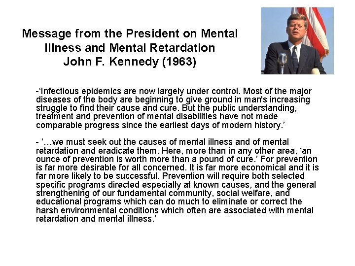 Message from the President on Mental Illness and Mental Retardation John F. Kennedy (1963)
