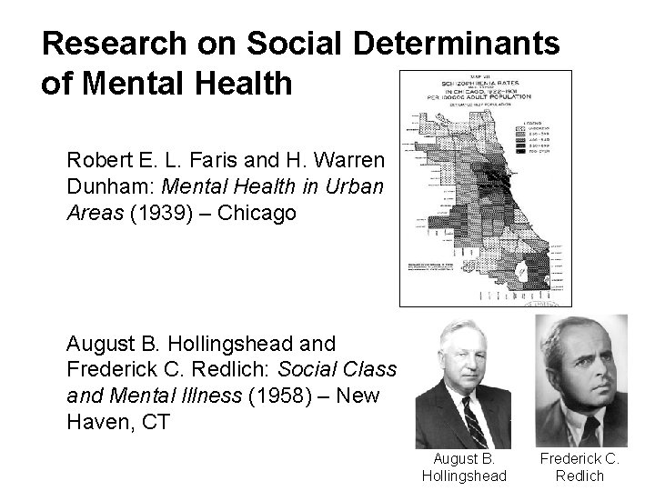 Research on Social Determinants of Mental Health Robert E. L. Faris and H. Warren