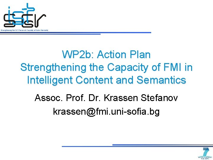 Strengthening the IST Research Capacity of Sofia University WP 2 b: Action Plan Strengthening