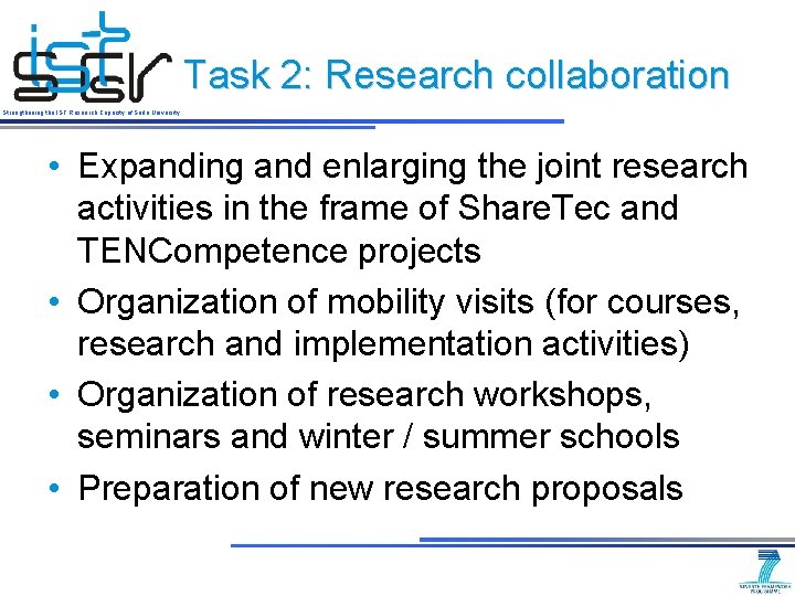 Task 2: Research collaboration Strengthening the IST Research Capacity of Sofia University • Expanding