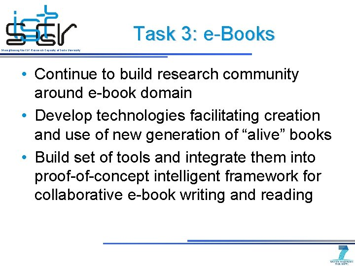 Task 3: e-Books Strengthening the IST Research Capacity of Sofia University • Continue to