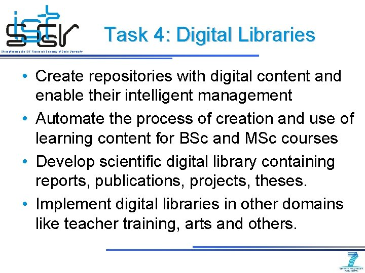 Task 4: Digital Libraries Strengthening the IST Research Capacity of Sofia University • Create
