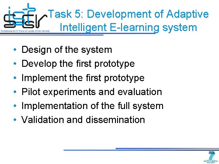 Task 5: Development of Adaptive Intelligent E-learning system Strengthening the IST Research Capacity of