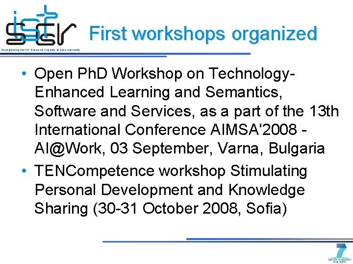 First workshops organized Strengthening the IST Research Capacity of Sofia University • Open Ph.