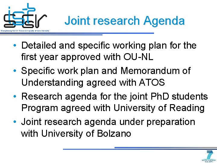 Joint research Agenda Strengthening the IST Research Capacity of Sofia University • Detailed and