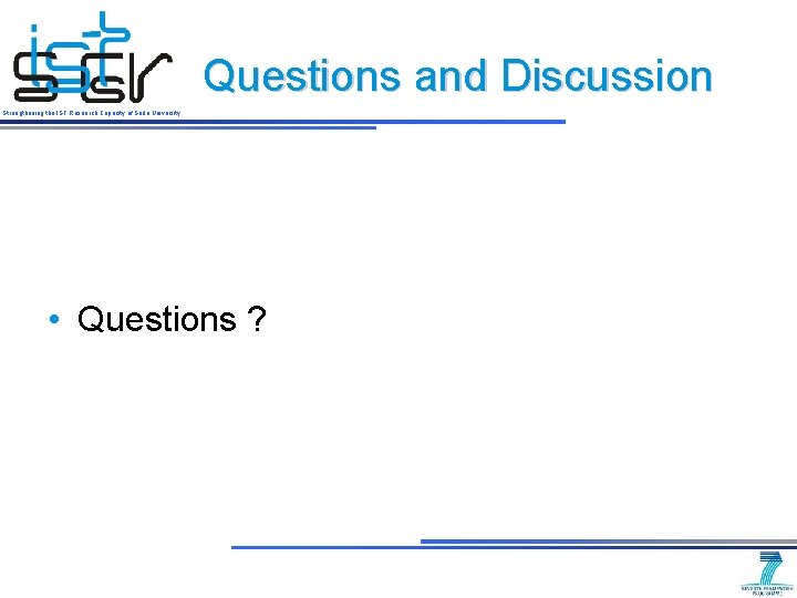 Questions and Discussion Strengthening the IST Research Capacity of Sofia University • Questions ?