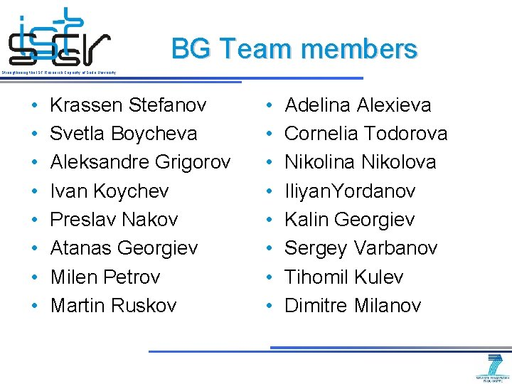 BG Team members Strengthening the IST Research Capacity of Sofia University • • Krassen