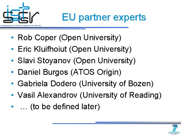 EU partner experts Strengthening the IST Research Capacity of Sofia University • • Rob