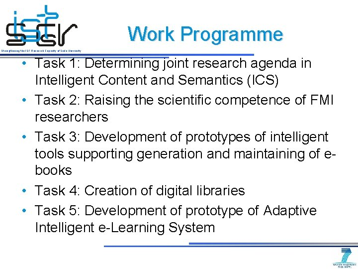 Work Programme Strengthening the IST Research Capacity of Sofia University • Task 1: Determining