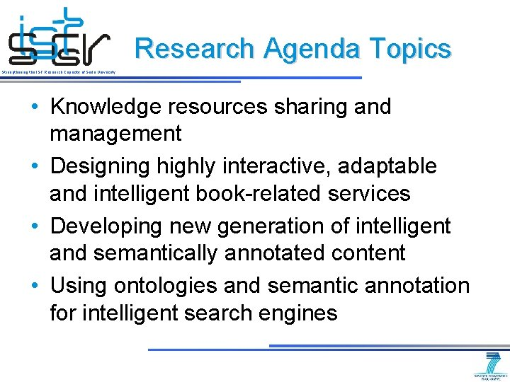Research Agenda Topics Strengthening the IST Research Capacity of Sofia University • Knowledge resources