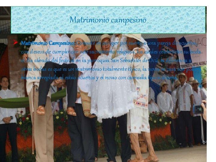 Matrimonio campesino Ø Matrimonio Campesino: Consiste en escoger por suerte a una pareja de
