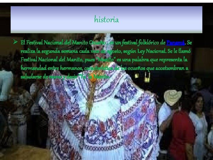 historia Ø El Festival Nacional del Manito Ocueño , es un festival folklórico de