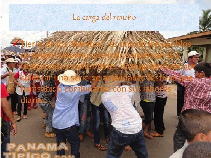 """La carga del rancho ü Tierra de los Manitos"""", es uno de los pueblos"""