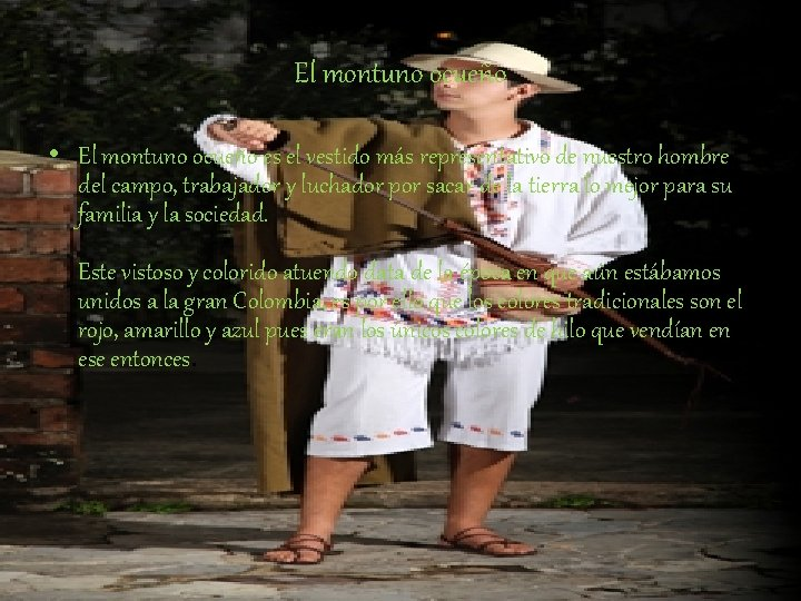 El montuno ocueño • El montuno ocueño es el vestido más representativo de nuestro