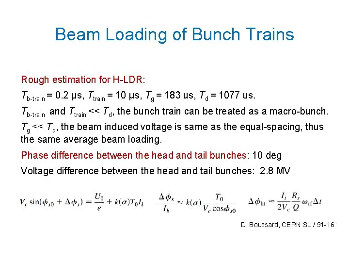 Beam Loading of Bunch Trains Rough estimation for H-LDR: Tb-train = 0. 2 μs,