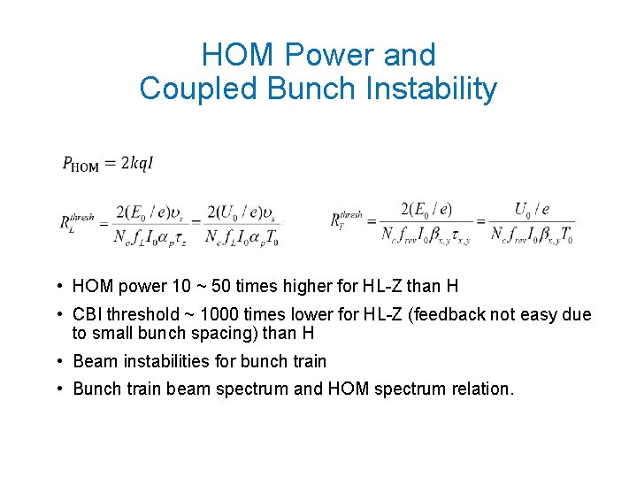 HOM Power and Coupled Bunch Instability • HOM power 10 ~ 50 times higher
